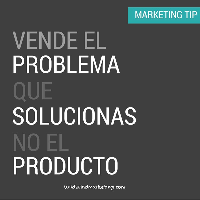 Vende el Problema que Solucionas, no el Problema