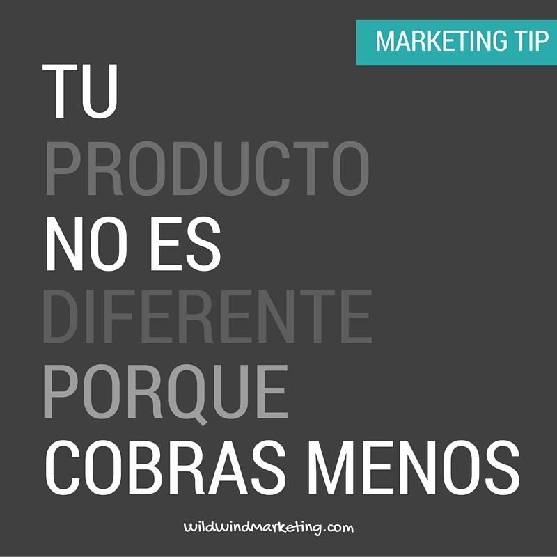 Marketing Tip-Tu producto no es diferente porque cobras menos