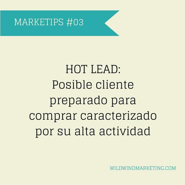 Marketip: Hot Lead: posible cliente preparado para comprar